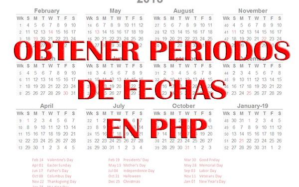 Obtener periodos de tiempo en PHP, ya sean días, semanas o meses